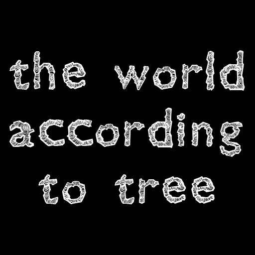 The World According to Tree